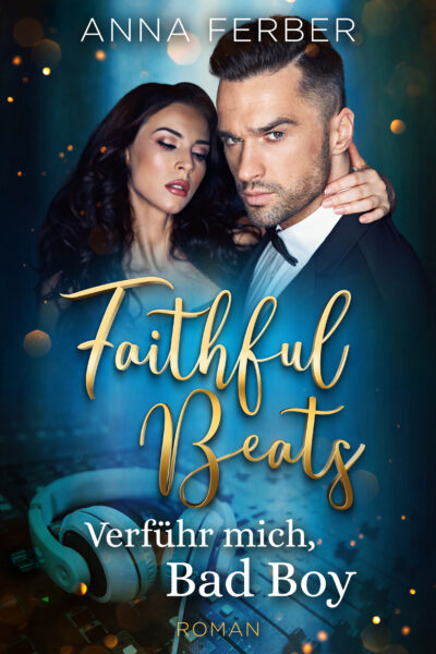 Faithful Beats: Verführ mich, Bad Boy